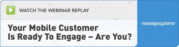 Webinar: Your Mobile Customer is Ready to Engage. Are you?