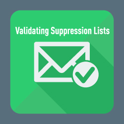 How to View and Validate Your Suppression Lists