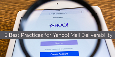 5 Email Deliverability Best Practices For Yahoo! Mail