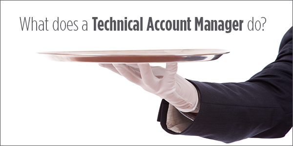what does a technical account manager do silver platter white gloves