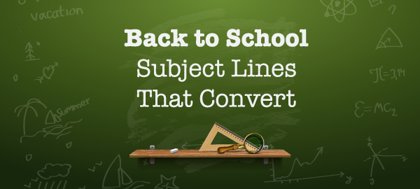 Back to School Subject Lines that Convert
