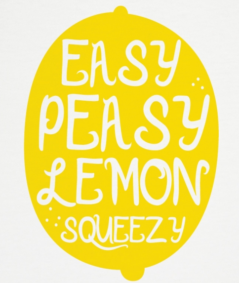 easy peasy lemon squeezy graphic