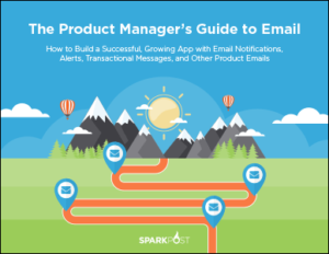 The Product Manager's Guide to Email: How to Build a Successful, Growing App with Email Notifications, Alerts, Transactional Messages, and Other Product Emails